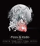 PassCode ZENITH TOUR 2017 FINAL ...[Blu-ray/ブルーレイ]