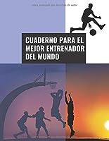 Cuaderno Para el Mejor Entrenador del Mundo: 110 Páginas para Planificar tus Entrenamientos de Baloncesto | Regalo Perfecto para Entrenadores de Basket | Creado por Amantes del Baloncesto | Tamaño Grande A4 Aprox