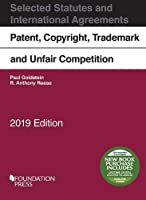 Patent, Copyright, Trademark and Unfair Competition, Selected Statutes, 2019