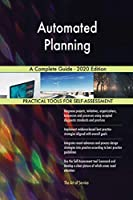 Automated Planning A Complete Guide - 2020 Edition