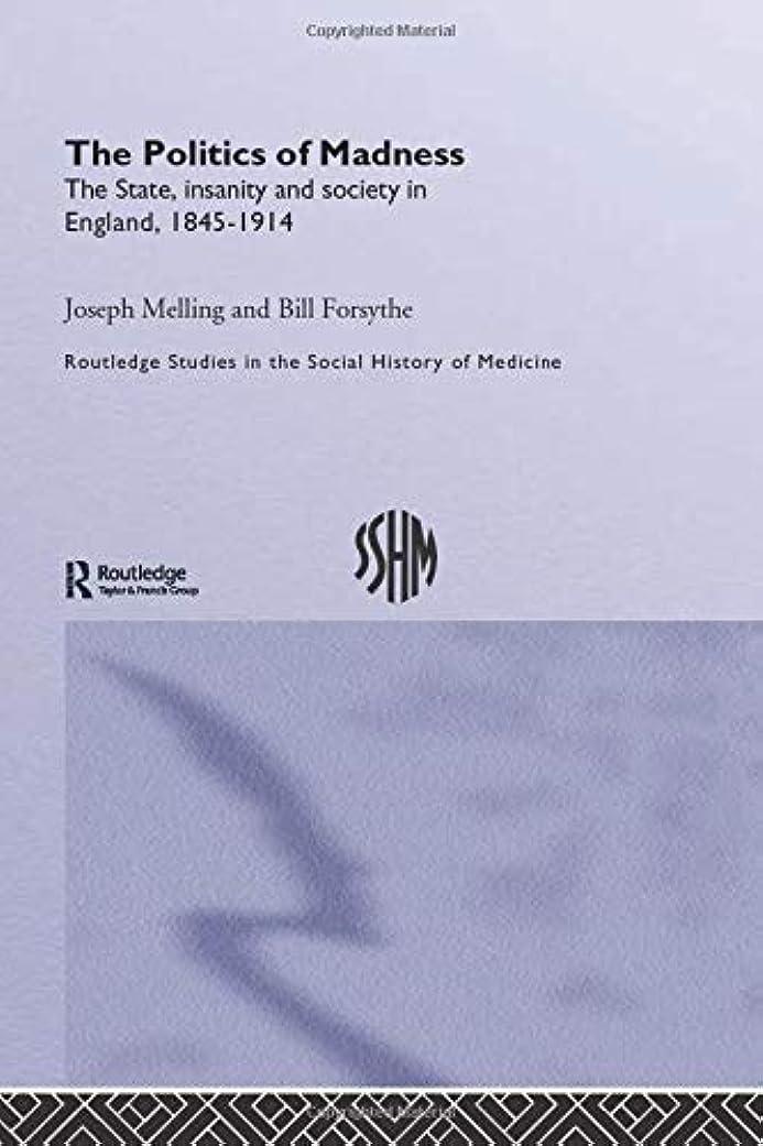 八百屋さん貸す商標The Politics of Madness (Routledge Studies in the Social History of Medicine)