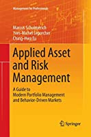 Applied Asset and Risk Management: A Guide to Modern Portfolio Management and Behavior-Driven Markets (Management for Professionals)