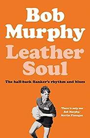 Leather Soul: A Half-back Flanker's Rhythm and B
