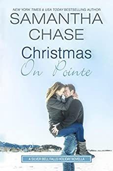 Christmas On Pointe: A Silver Bell Falls Holiday Novella by [Chase, Samantha]