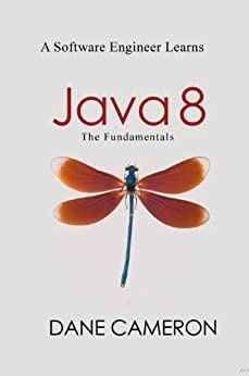 [Cameron, Dane]のJava 8: The Fundamentals (English Edition)