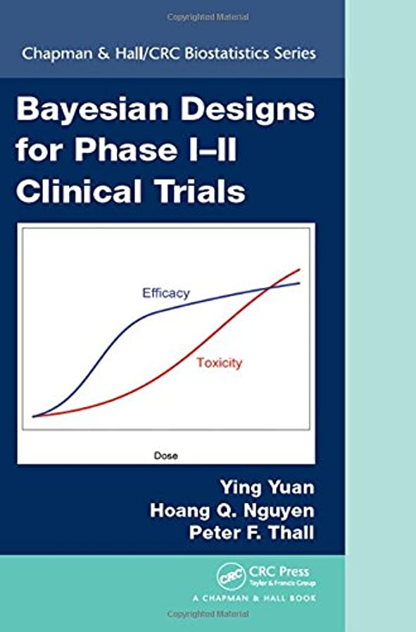 問い合わせる獲物スカーフBayesian Designs for Phase I-II Clinical Trials (Chapman & Hall/CRC Biostatistics Series)