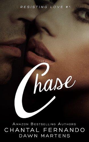 Chase Resisting Love Book 1 Ebook Chantal Fernando Dawn Martens