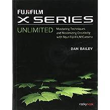 Fujifilm X Series Unlimited
