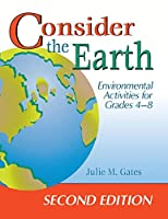 Consider the Earth: Environmental Activities for Grades 4-8