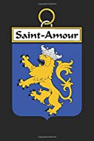Saint-Amour: Saint-Amour Coat of Arms and Family Crest Notebook Journal (6 x 9 - 100 pages)