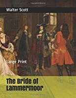 The Bride of Lammermoor: Large Print
