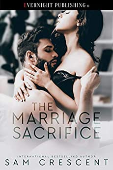 The Marriage Sacrifice by [Crescent, Sam]