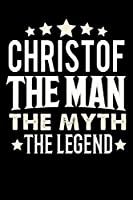 Notizbuch: Christof The Man The Myth The Legend (120 gepunktete Seiten als u.a. Tagebuch, Reisetagebuch oder Projektplaner fuer Vater, Ehemann, Freund, Kumpel, Bruder, Onkel und mehr)