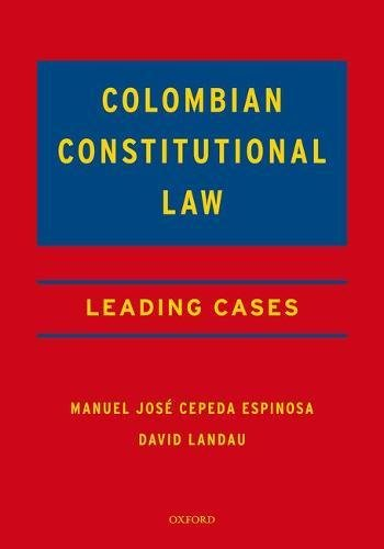 Download Colombian Constitutional Law: Leading Cases 0190640367