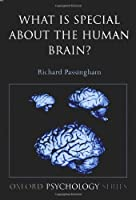 What is Special About the Human Brain? (Oxford Psychology Series) [並行輸入品]