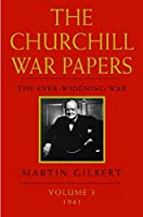 The Churchill War Papers: The Ever-Widening War, 1941