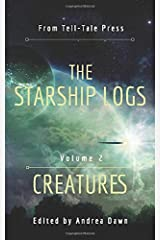 The Starship Logs Volume 2: Creatures ペーパーバック