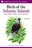 Field Guide to the Birds of the Atlantic Islands (Helm Field Guides)