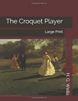The Croquet Player: Large Print