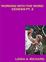 Working with the Word: Genesis Part 2.