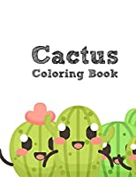 The Cactus Coloring Book: Excellent Stress Relieving Coloring Book for Cactus Lovers - Succulents Coloring Book