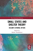 Small States and Shelter Theory: Iceland's External Affairs (New International Relations)