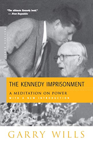 Download The Kennedy Imprisonment: A Meditation on Power 0618134433