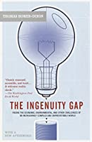 The Ingenuity Gap: Facing the Economic, Environmental, and Other Challenges of an Increasingly Complex and Unpredictable Future