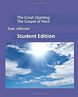 The Great Opening: Mark's Gospel: Student Edition (Shepherd to Shepherds Working Resources)