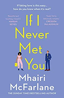 If I Never Met You: Deliciously romantic and utterly hilarious - the funniest romcom of 2020! by [McFarlane, Mhairi]