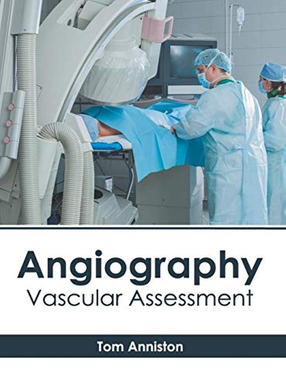ご飯ウルルあいさつAngiography: Vascular Assessment