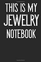 This Is My Jewelry Notebook