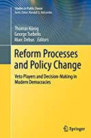 Reform Processes and Policy Change: Veto Players and Decision-Making in Modern Democracies (Studies in Public Choice)