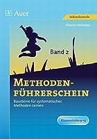 Methodenfuehrerschein 2: Bausteine fuer systematisches Methoden-Lernen. Klassenstufen 9 - 13. Themen: Lernmethoden, Informationsverarbeitung, Informationsgewinnung, Praesentationstechniken, Interaktion