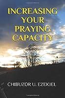 INCREASING YOUR PRAYING CAPACITY