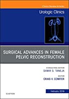 Surgical Advances in Female Pelvic Reconstruction, an Issue