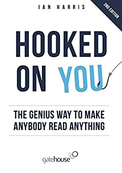 Hooked On You: The Genius Way to Make Anybody Read Anything by [Harris, Ian]
