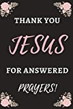 Thank You Jesus, For Answered Prayers: Bible Notebook, Journal, Organizer To Write In, Empty Fill in notebook Template (6