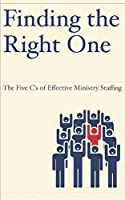 Finding the Right One: The Five C's of Effective Ministry Staffing
