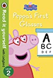 Peppa Pig: Peppa's First Glasses ? Read it yourself with Ladybird Level 2