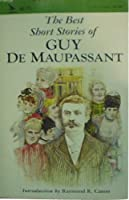 Best Short Stories of Guy De Maupassant