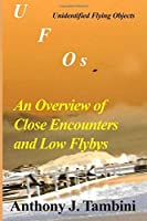 UFOs: Unidentified Flying Objects-An Overview of Close Encounters and Low Flybys [並行輸入品]