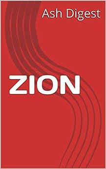 ZION (The Zion Trilogy) by [Digest, Ash]
