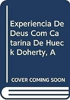 Experiencia De Deus Com Catarina De Hueck Doherty, A