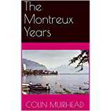 The Montreux Years (English Edition)