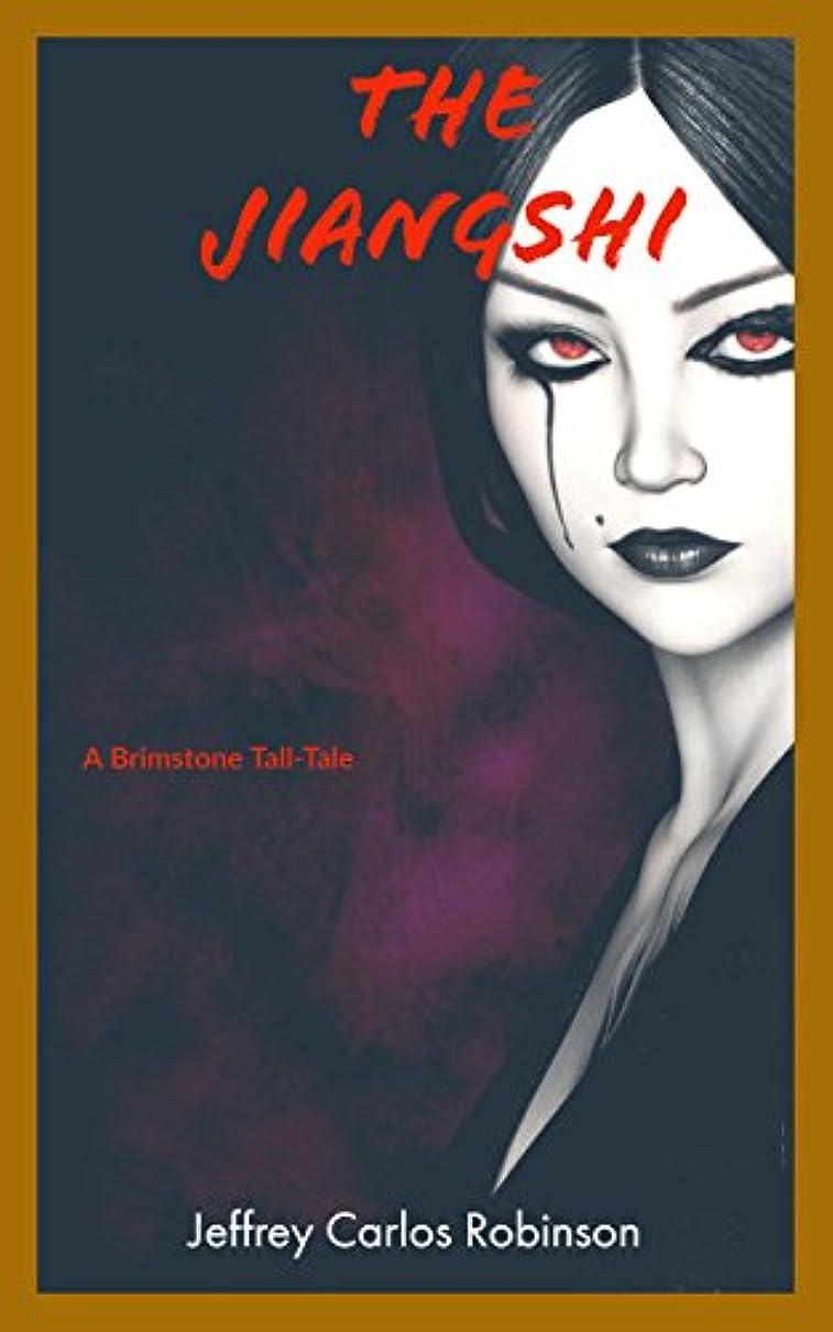 安定しました単語過敏なThe Jiangshi: A Brimstone Tall Tale (Brimstone Tall Tales Book 2) (English Edition)
