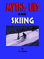Myths, Lies and Skiing