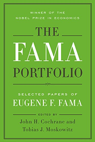 Download The Fama Portfolio: Selected Papers of Eugene F. Fama 022642684X