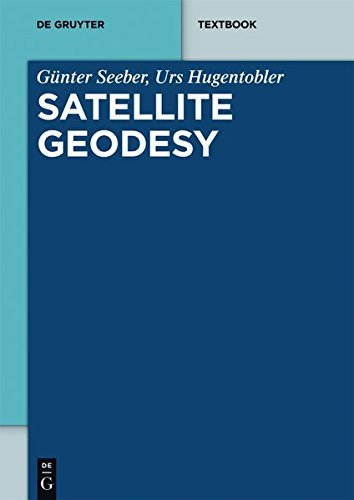 Satellite Geodesy (De Gruyter Textbook)