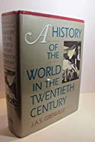 A History of the World in the Twentieth Century